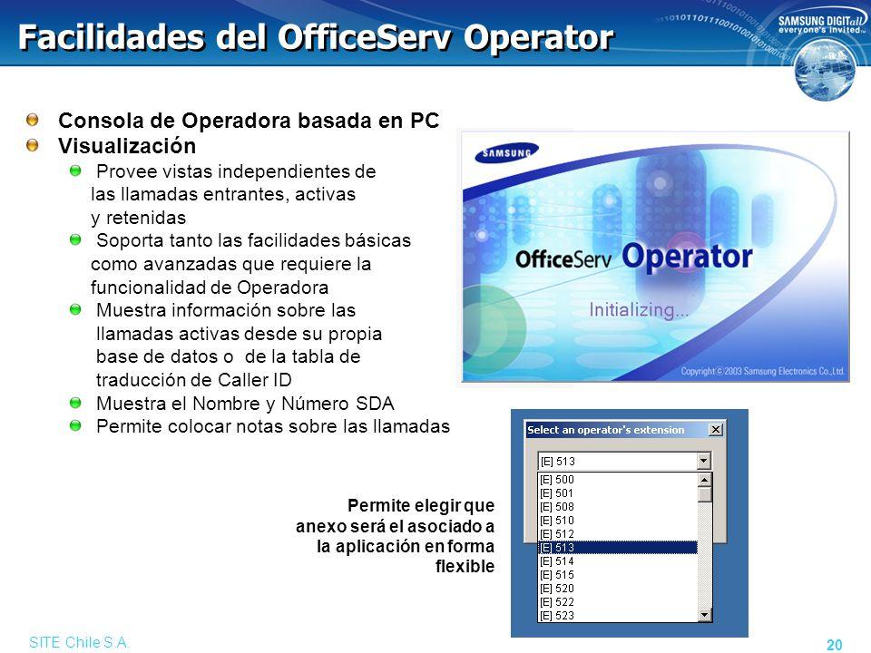 SITE Chile S.A. 20 Facilidades del OfficeServ Operator Consola de Operadora basada en PC Visualización Provee vistas independientes de las llamadas en