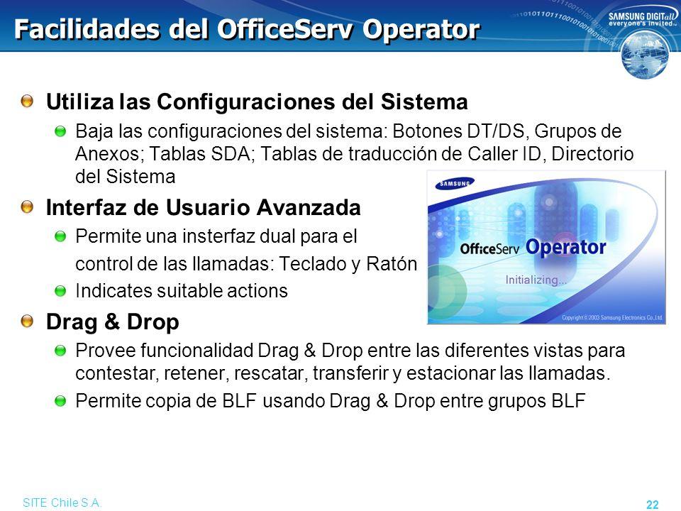 SITE Chile S.A. 22 Facilidades del OfficeServ Operator Utiliza las Configuraciones del Sistema Baja las configuraciones del sistema: Botones DT/DS, Gr