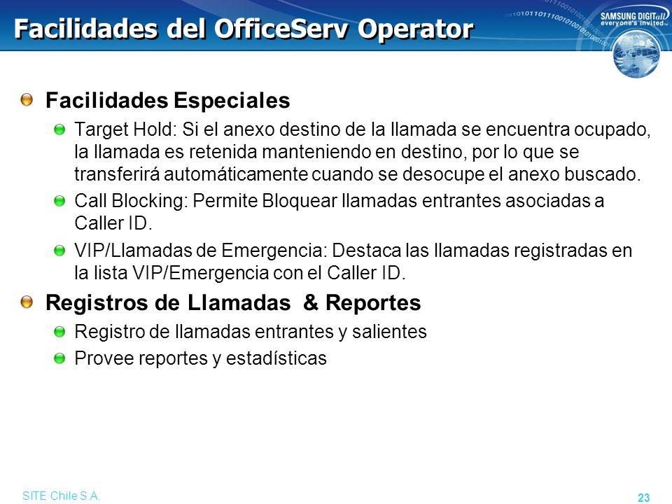 SITE Chile S.A. 23 Facilidades del OfficeServ Operator Facilidades Especiales Target Hold: Si el anexo destino de la llamada se encuentra ocupado, la