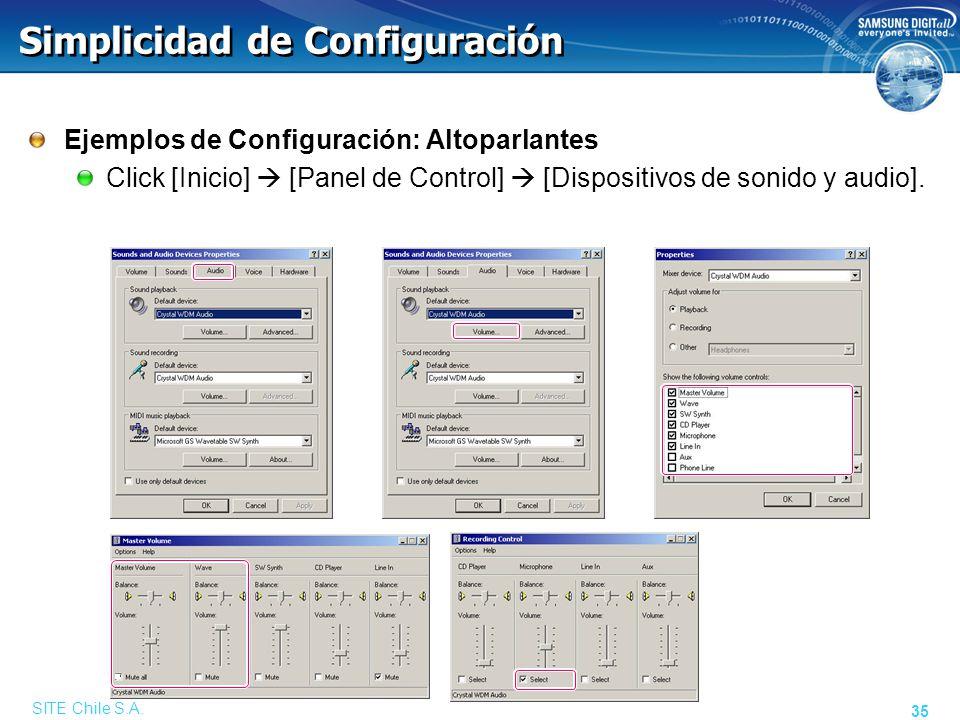 SITE Chile S.A. 35 Simplicidad de Configuración Ejemplos de Configuración: Altoparlantes Click [Inicio] [Panel de Control] [Dispositivos de sonido y a