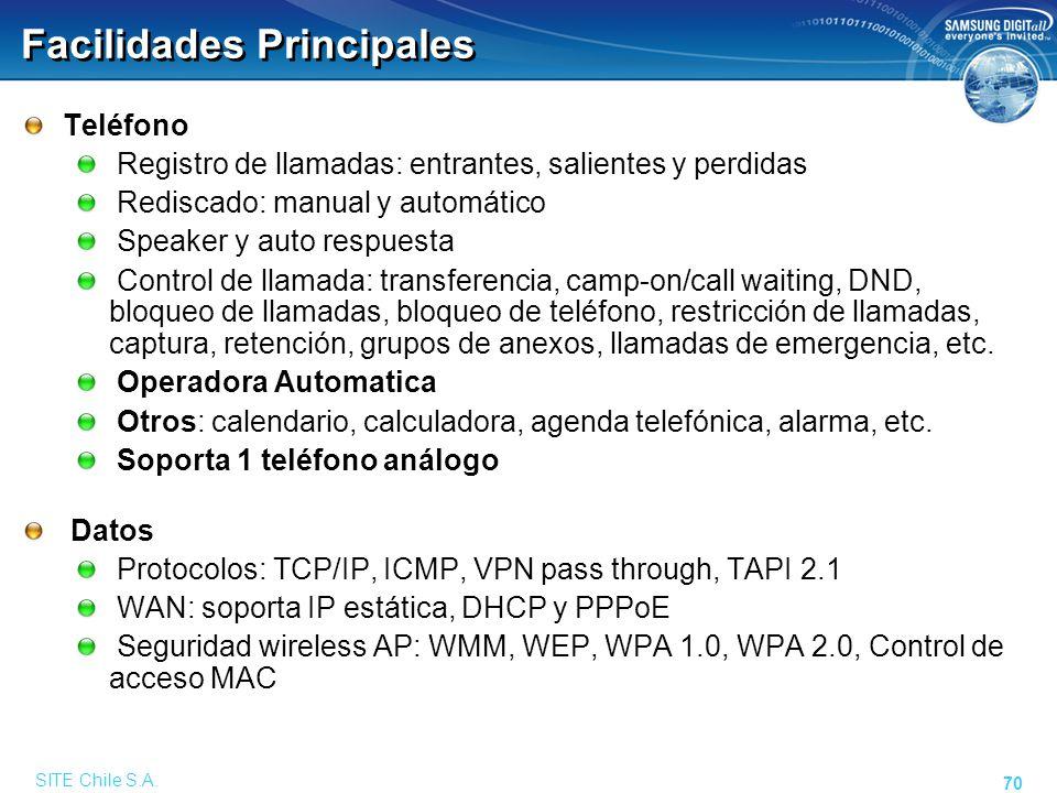SITE Chile S.A. 70 Facilidades Principales Teléfono Registro de llamadas: entrantes, salientes y perdidas Rediscado: manual y automático Speaker y aut
