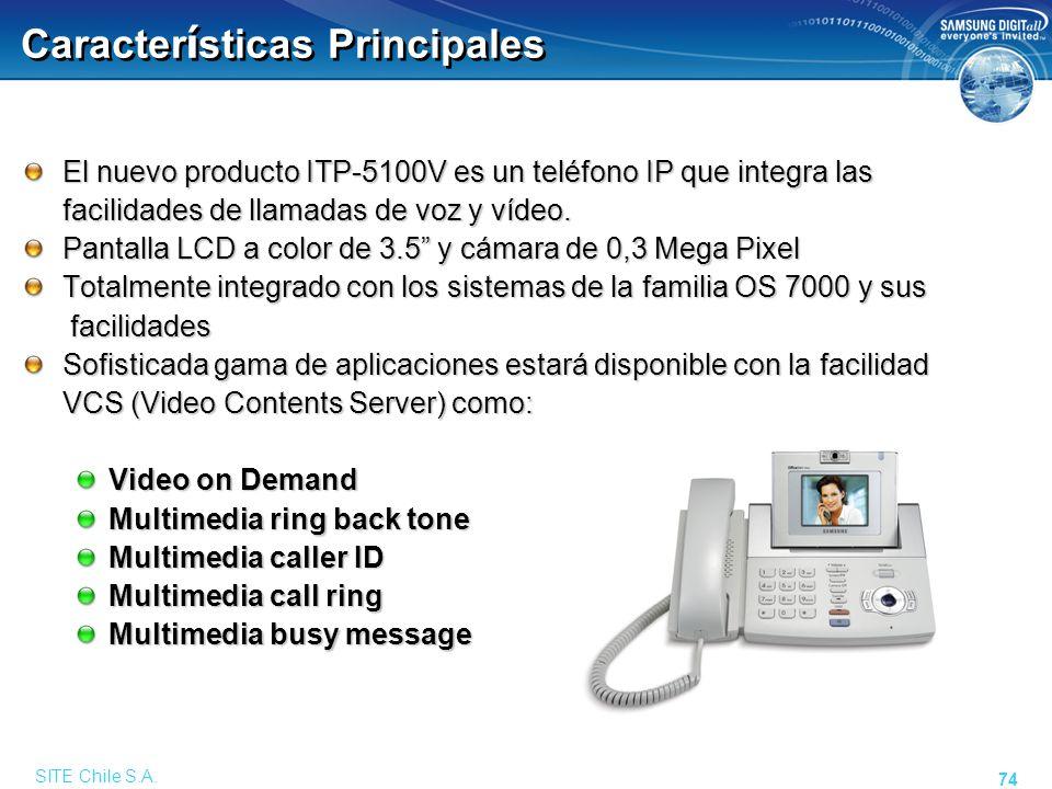 SITE Chile S.A. 74 Caracter í sticas Principales El nuevo producto ITP-5100V es un teléfono IP que integra las facilidades de llamadas de voz y vídeo.