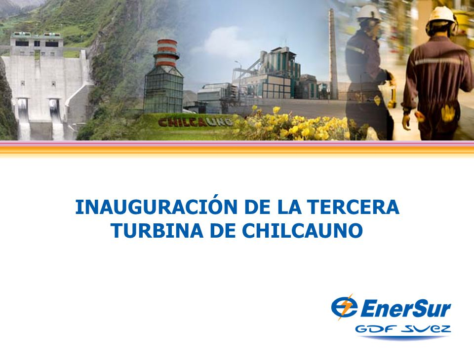 INAUGURACIÓN DE LA TERCERA TURBINA DE CHILCAUNO 06.08.09