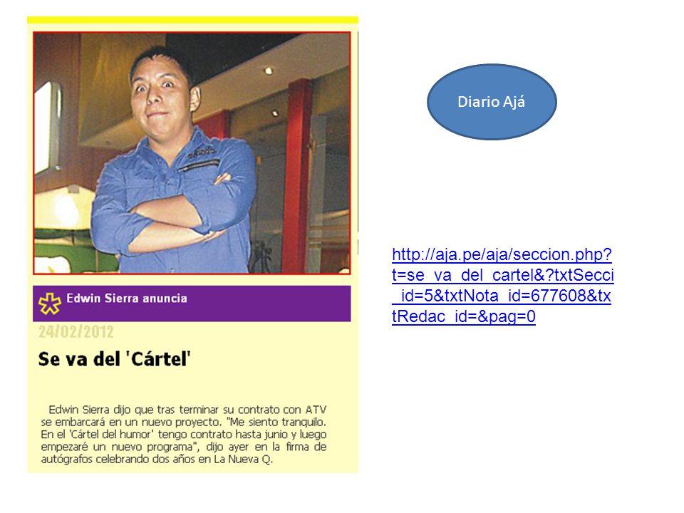 Diario Ajá http://aja.pe/aja/seccion.php? t=se_va_del_cartel&?txtSecci _id=5&txtNota_id=677608&tx tRedac_id=&pag=0