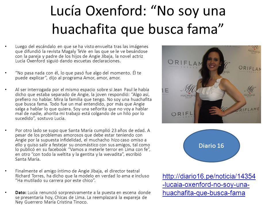 Lucía Oxenford: No soy una huachafita que busca fama Luego del escándalo en que se ha visto envuelta tras las imágenes que difundió la revista Magaly