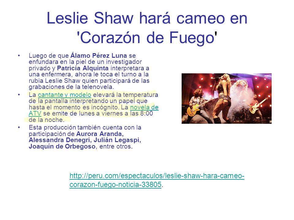 Leslie Shaw hará cameo en 'Corazón de Fuego' Luego de que Álamo Pérez Luna se enfundara en la piel de un investigador privado y Patricia Alquinta inte