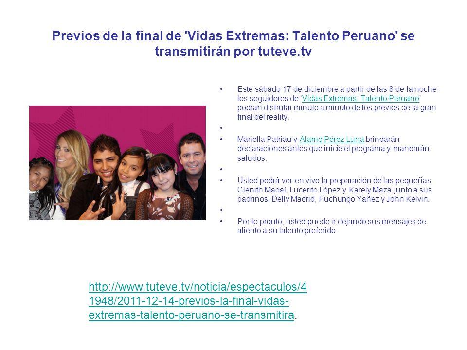 Previos de la final de 'Vidas Extremas: Talento Peruano' se transmitirán por tuteve.tv Este sábado 17 de diciembre a partir de las 8 de la noche los s