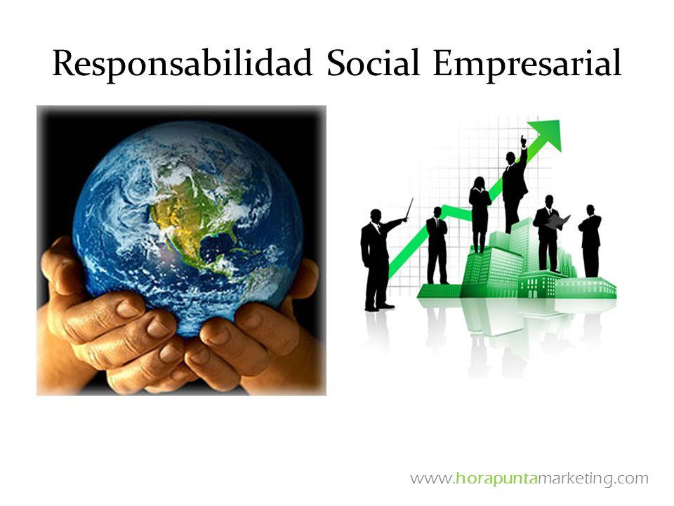 Responsabilidad Social Empresarial www.horapuntamarketing.com