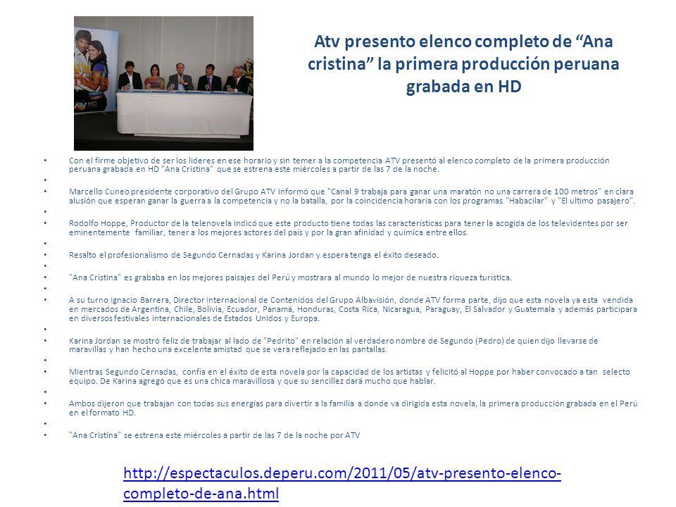 Atv presento elenco completo de Ana cristina la primera producción peruana grabada en HD Con el firme objetivo de ser los lideres en ese horario y sin