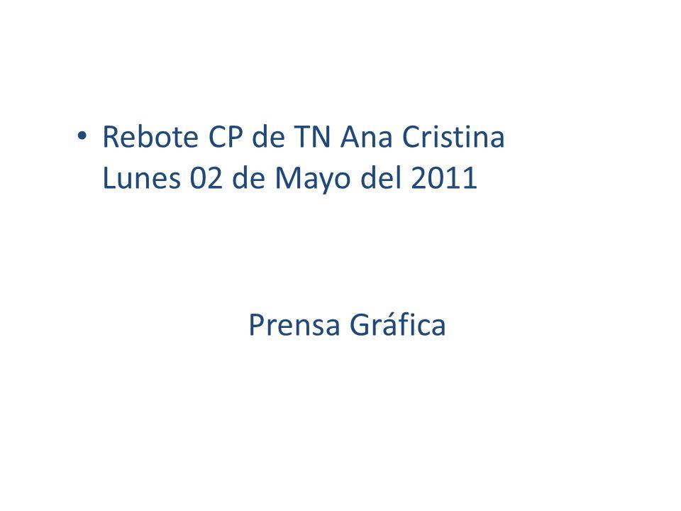 Rebote CP de TN Ana Cristina Lunes 02 de Mayo del 2011 Prensa Gráfica