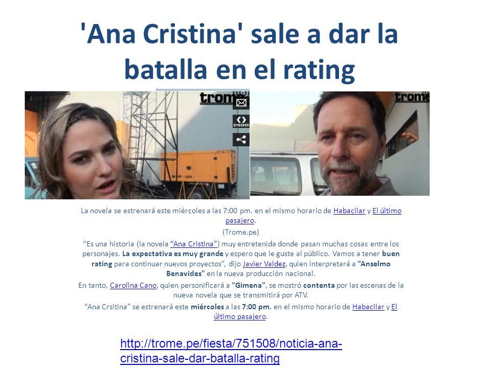 'Ana Cristina' sale a dar la batalla en el rating La novela se estrenará este miércoles a las 7:00 pm. en el mismo horario de Habacilar y El último pa