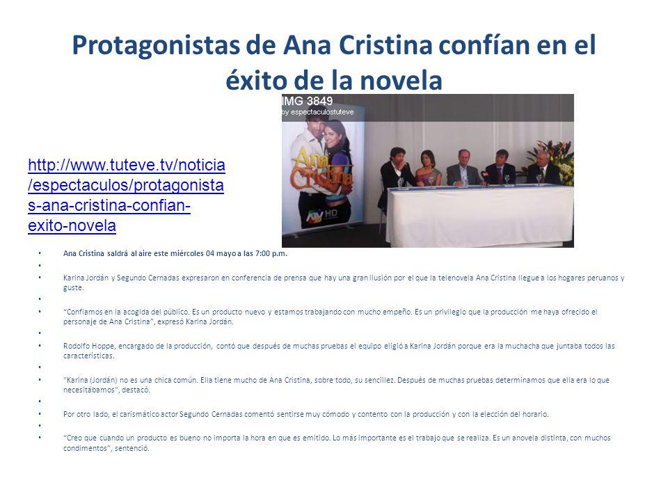 Protagonistas de Ana Cristina confían en el éxito de la novela Ana Cristina saldrá al aire este miércoles 04 mayo a las 7:00 p.m. Karina Jordán y Segu