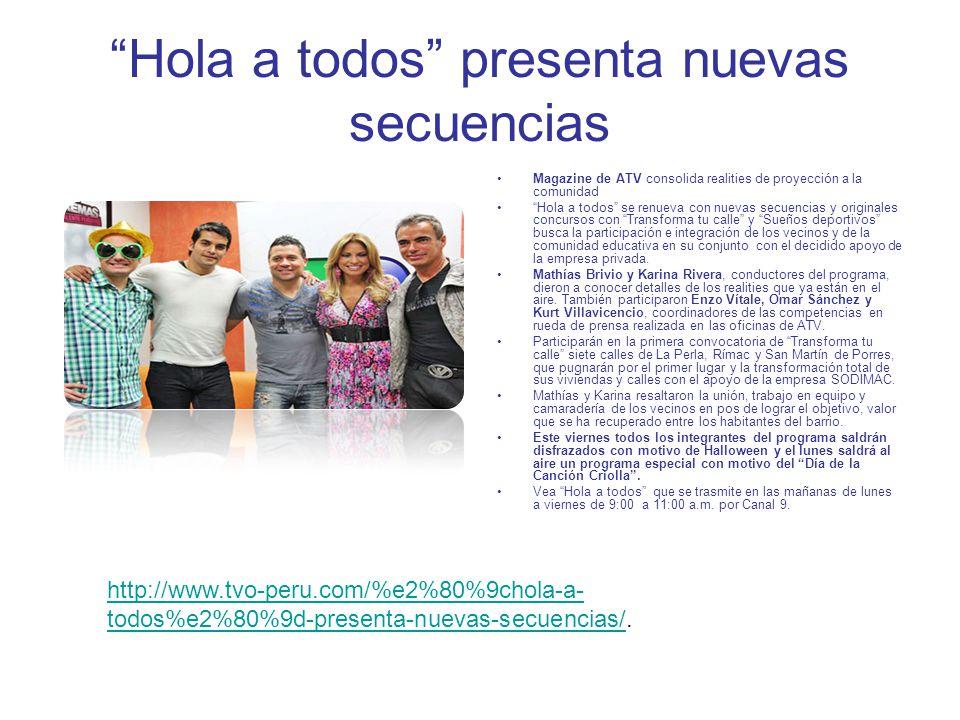 Hola a todos presenta nuevas secuencias Magazine de ATV consolida realities de proyección a la comunidad Hola a todos se renueva con nuevas secuencias