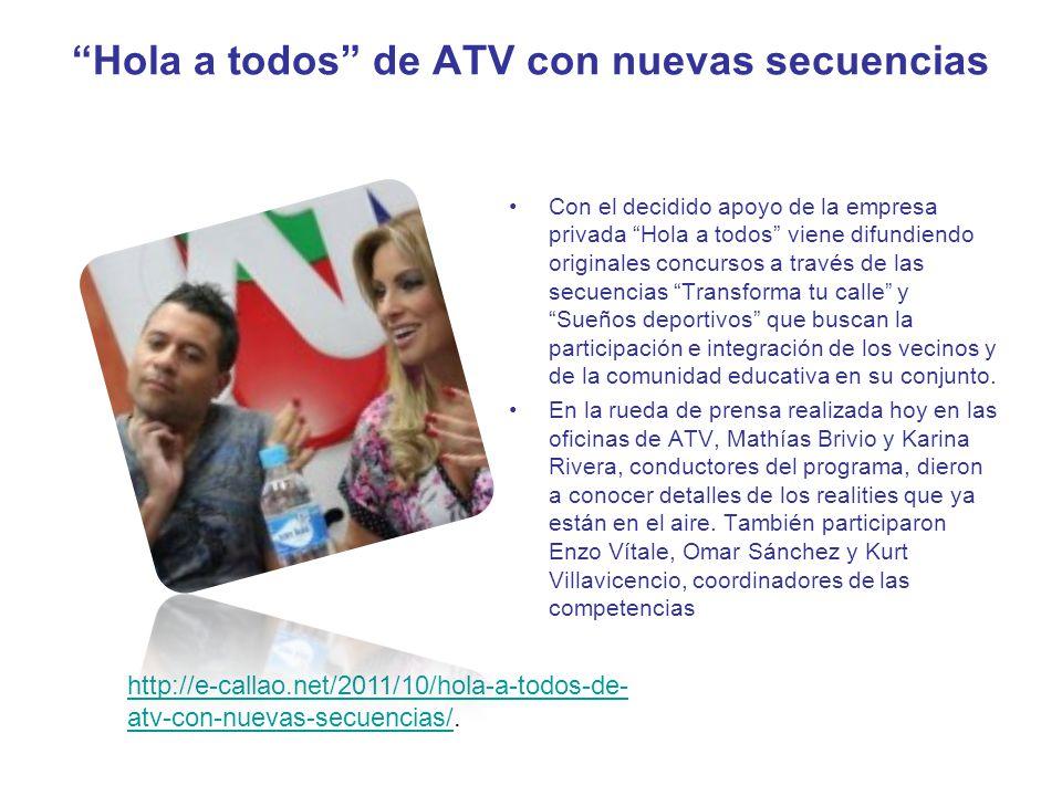 Hola a todos de ATV con nuevas secuencias Con el decidido apoyo de la empresa privada Hola a todos viene difundiendo originales concursos a través de