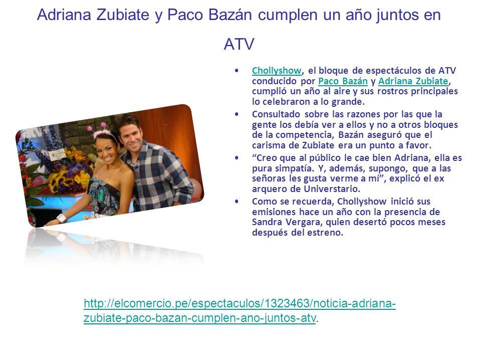 Adriana Zubiate y Paco Bazán cumplen un año juntos en ATV Chollyshow, el bloque de espectáculos de ATV conducido por Paco Bazán y Adriana Zubiate, cum