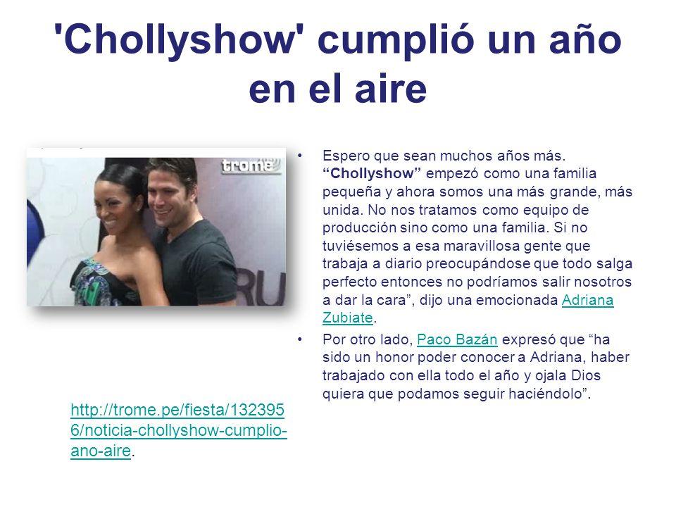 'Chollyshow' cumplió un año en el aire Espero que sean muchos años más. Chollyshow empezó como una familia pequeña y ahora somos una más grande, más u