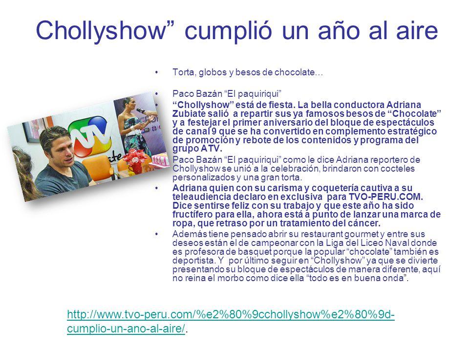 Chollyshow cumplió un año al aire Torta, globos y besos de chocolate… Paco Bazán El paquiriqui Chollyshow está de fiesta. La bella conductora Adriana