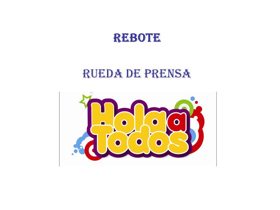REBOTE RUEDA DE PRENSA DE HOLA A TODOS
