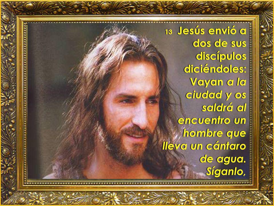 12 El primer día de la fiesta de los panes sin levadura, cuando se sacrificaba el cordero pascual, Lectura del Evangelio según San Marcos 14,12-16.22-