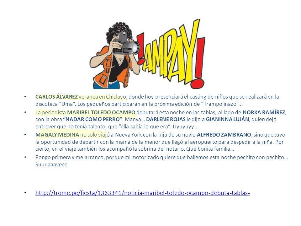 CARLOS ÁLVAREZ veranea en Chiclayo, donde hoy presenciará el casting de niños que se realizará en la discoteca Uma. Los pequeños participarán en la pr