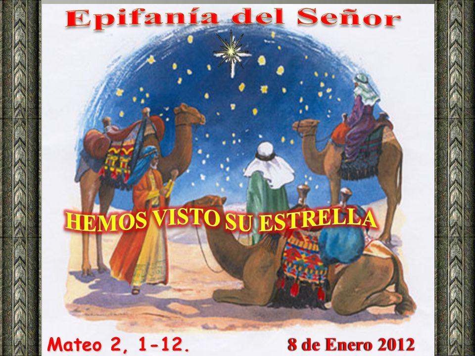 Mateo 2, 1-12. 8 de Enero 2012 8 de Enero 2012
