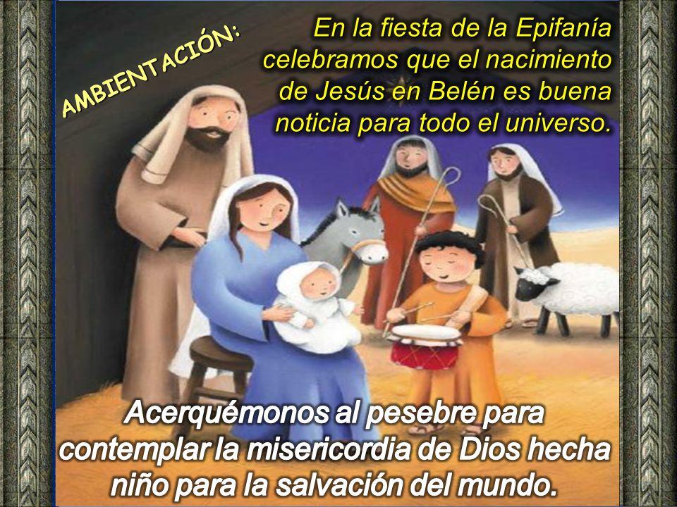 Ambientación: Ambientación: Imagen del Niño Jesús, delante cajas envueltas en papel de regalo. Cantos sugeridos: Esa estrella que ha nacido; Tres mago
