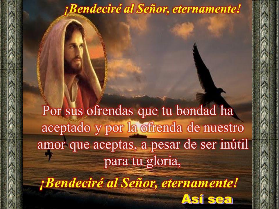 ¡Bendeciré al Señor, eternamente!