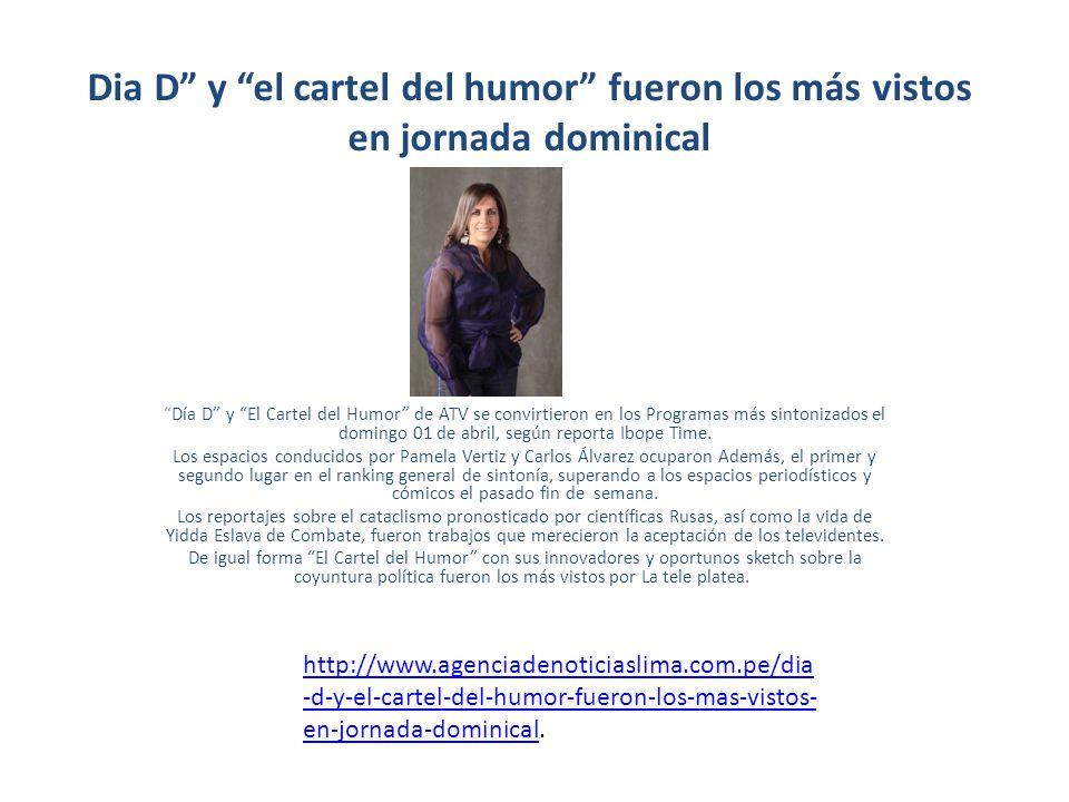 Dia D y el cartel del humor fueron los más vistos en jornada dominical Día D y El Cartel del Humor de ATV se convirtieron en los Programas más sintoni