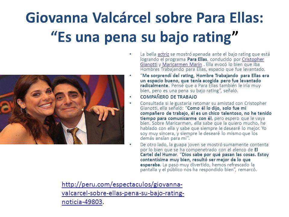 Giovanna Valcárcel sobre Para Ellas: Es una pena su bajo rating La bella actriz se mostró apenada ante el bajo rating que está logrando el programa Pa