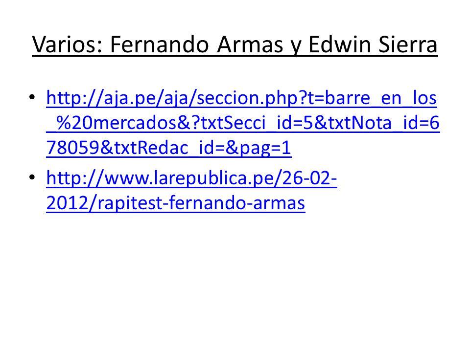 Varios: Fernando Armas y Edwin Sierra http://aja.pe/aja/seccion.php?t=barre_en_los _%20mercados&?txtSecci_id=5&txtNota_id=6 78059&txtRedac_id=&pag=1 h