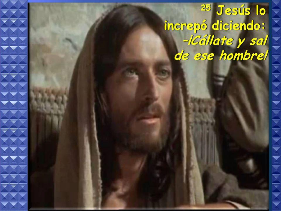 23 Había en la sinagoga un hombre con espíritu inmundo, que se puso a gritar: ¿Has venido a destruirnos? ¡Sé quien eres: el Santo de Dios! 24 –¿Qué te