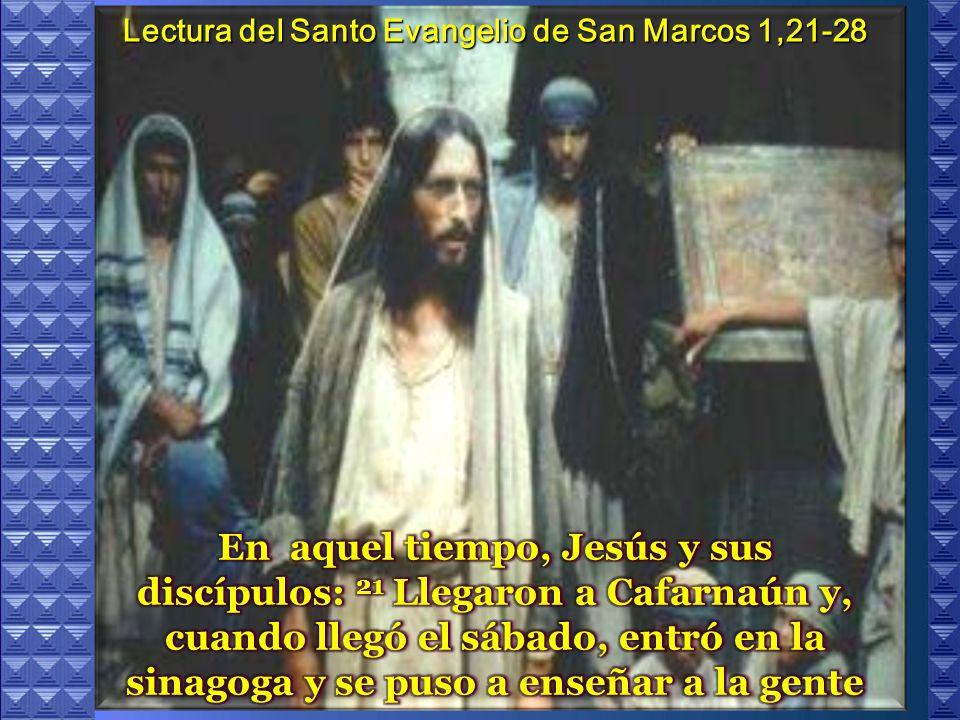 I. LECTIO ¿Qué dice el texto? – Marcos 1,21-28 Jesús comienza a dar pruebas de la autenticidad de su mensaje. Motivación Habla con una autoridad desco