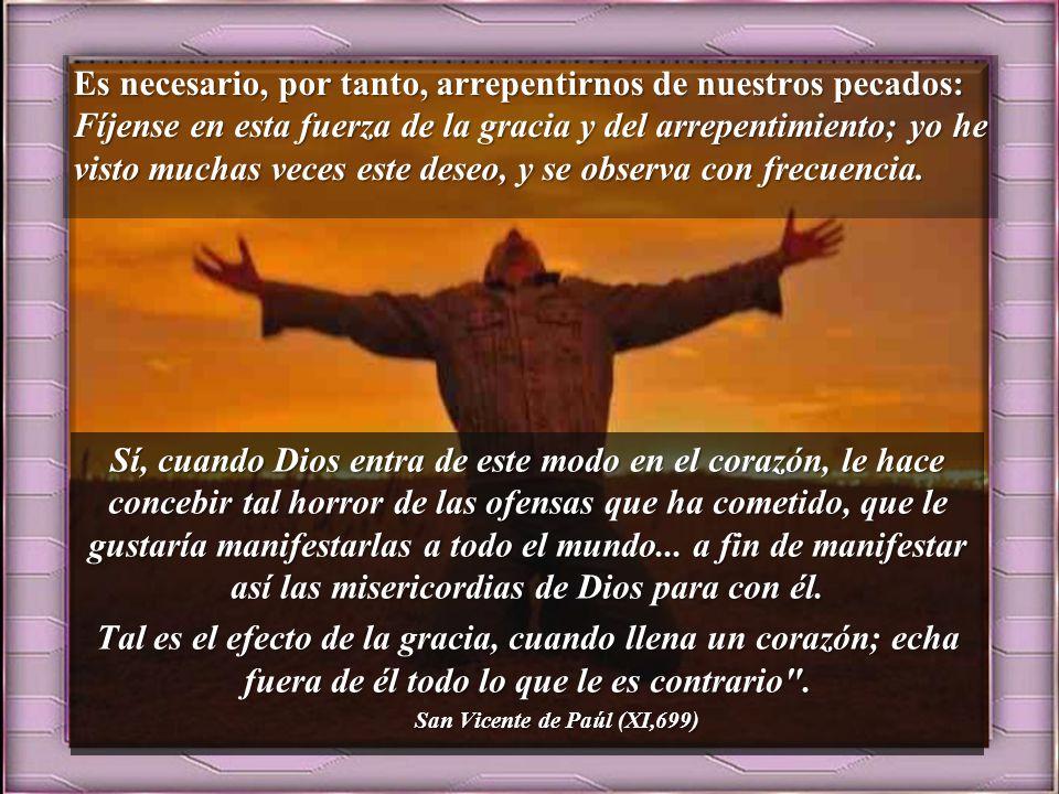 El tiempo de Adviento es un tiempo de cambio, de conversión. San Vicente estaba convencido que la conversión es ante todo un don de Dios: Motivación: