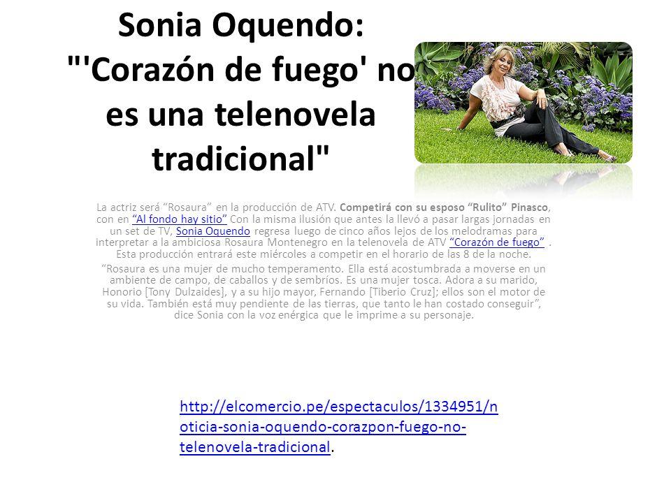 Sonia Oquendo: Corazón de fuego no es una telenovela tradicional La actriz será Rosaura en la producción de ATV.