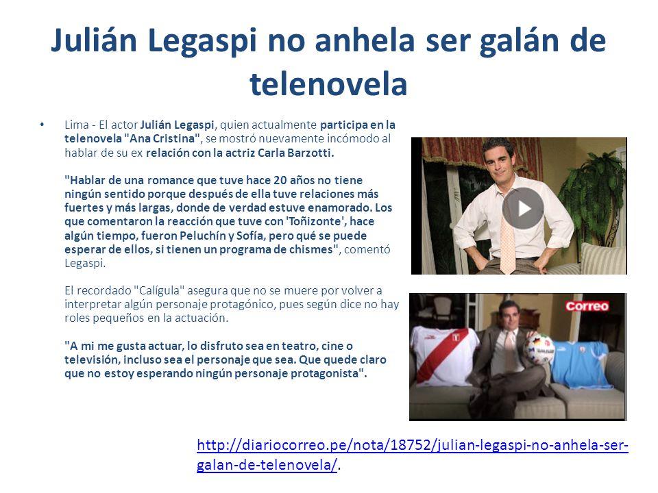 Julián Legaspi no anhela ser galán de telenovela Lima - El actor Julián Legaspi, quien actualmente participa en la telenovela