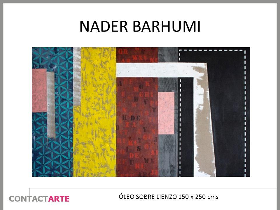 NADER BARHUMI ÓLEO SOBRE LIENZO 150 x 250 cms