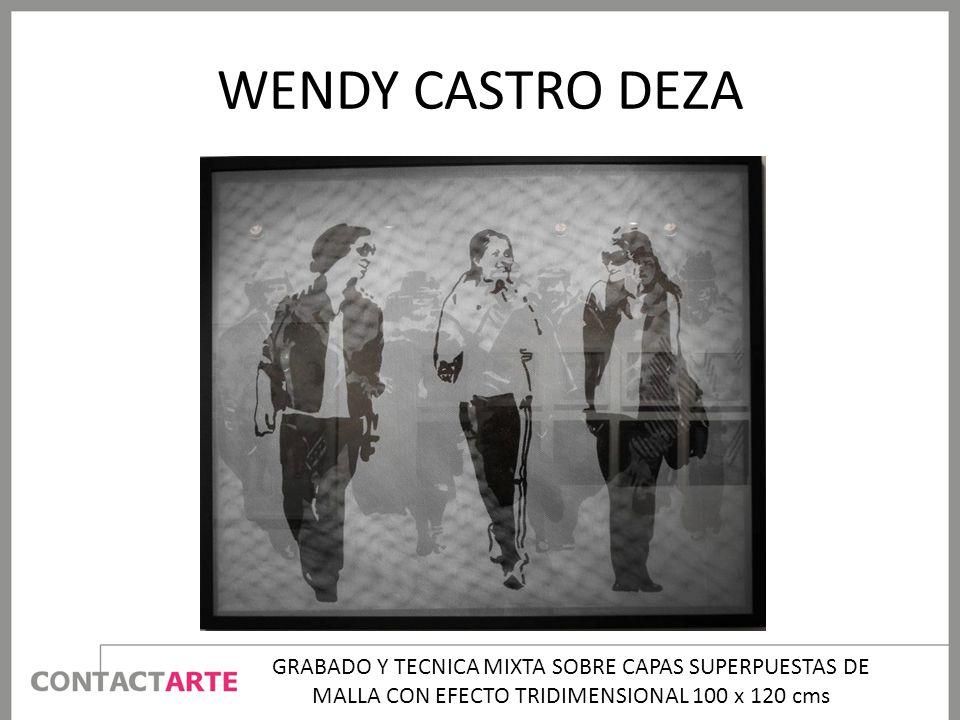 WENDY CASTRO DEZA GRABADO Y TECNICA MIXTA SOBRE CAPAS SUPERPUESTAS DE MALLA CON EFECTO TRIDIMENSIONAL 100 x 120 cms