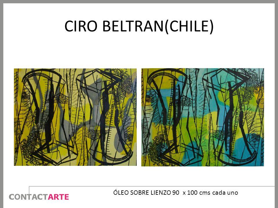 CIRO BELTRAN(CHILE) ÓLEO SOBRE LIENZO 90 x 100 cms cada uno