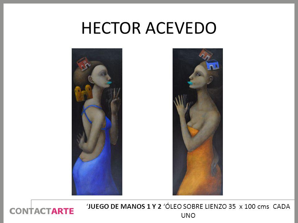 HECTOR ACEVEDO JUEGO DE MANOS 1 Y 2 ÓLEO SOBRE LIENZO 35 x 100 cms CADA UNO