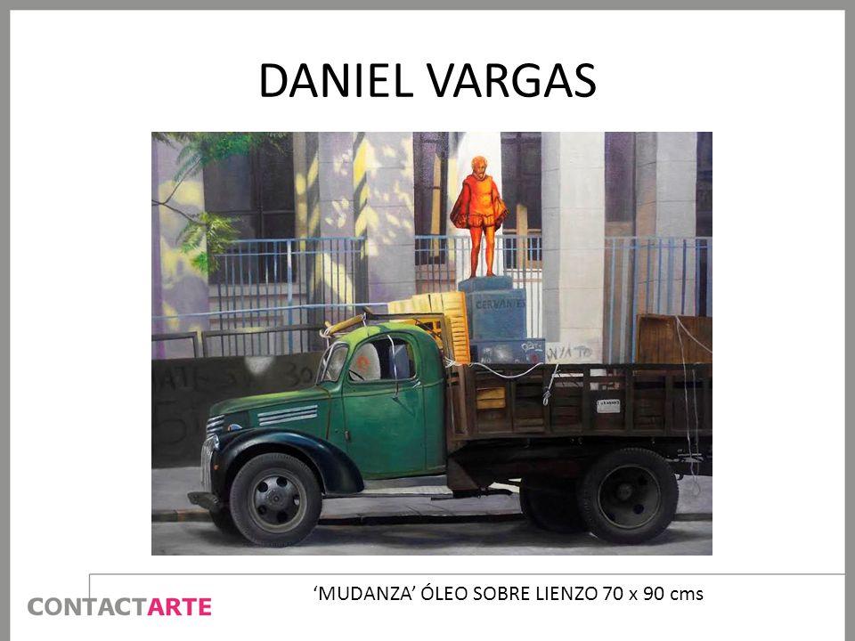 DANIEL VARGAS MUDANZA ÓLEO SOBRE LIENZO 70 x 90 cms