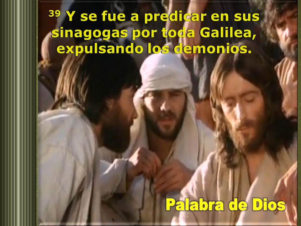 38 Jesús les contestó: – Vamos a otra parte, a los pueblos vecinos, para predicar también allí, pues para esto he venido.