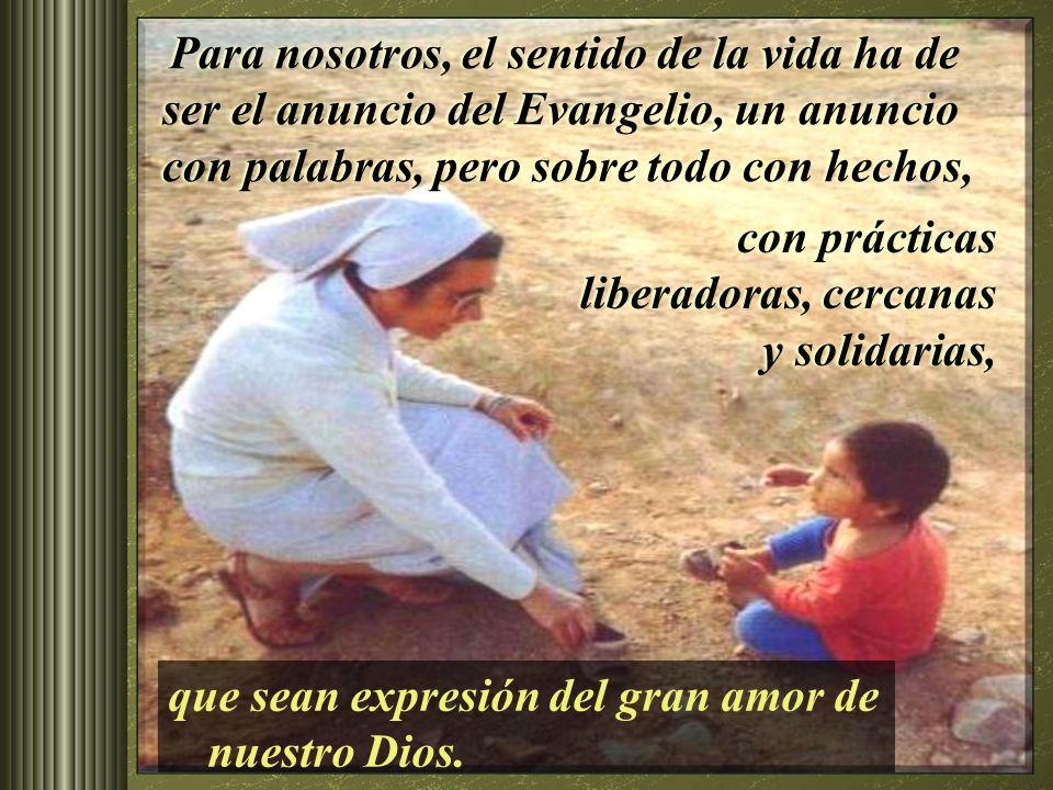 La vida humana es el gran regalo de Dios para todos, y ésta se va construyendo en el servicio a las personas, en la entrega a las causas nobles que ay
