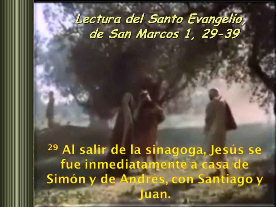 Lectura del Santo Evangelio, de San Marcos 1, 29-39 de San Marcos 1, 29-39