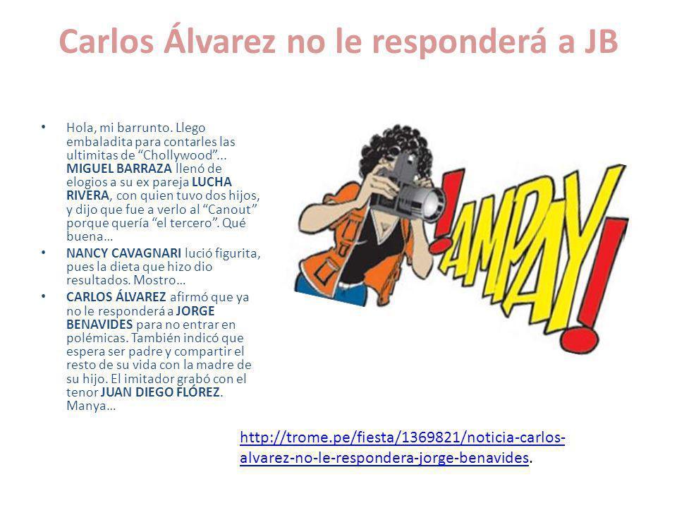 Carlos Álvarez no le responderá a JB Hola, mi barrunto.
