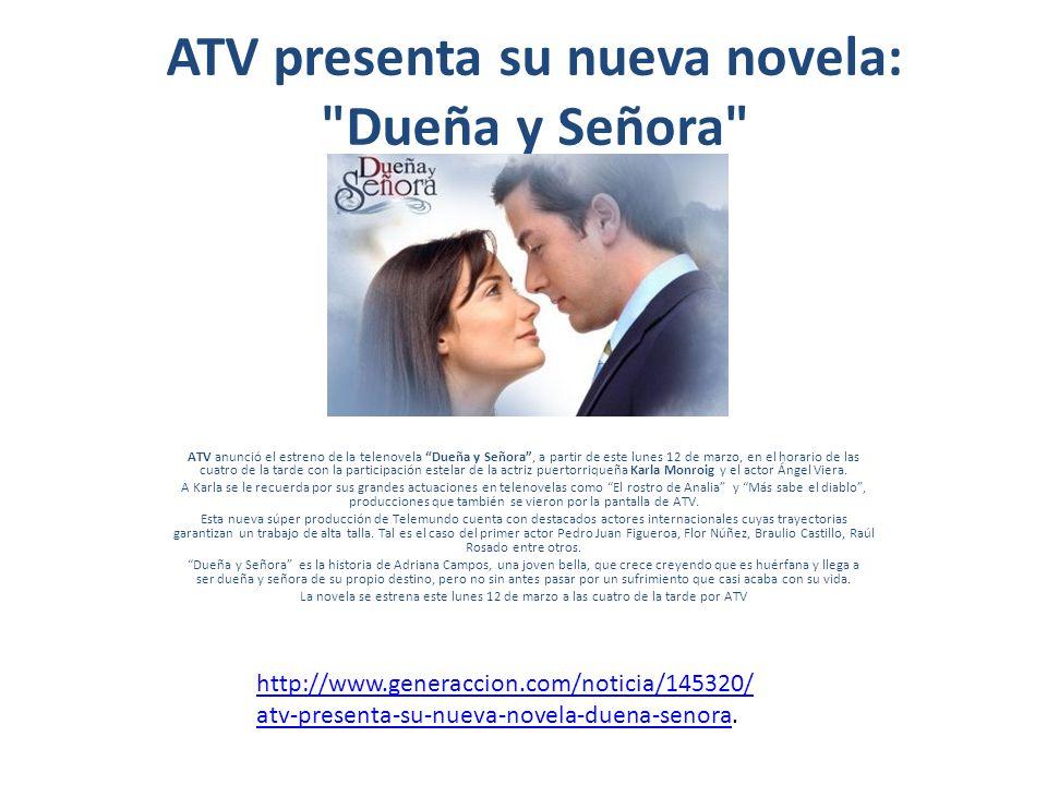 http://www.tuteve.tv/noticia/espectaculos/58387/2012/03/09/nueva-telenovela- de-atv-se-estrenara-este-lunes-12.