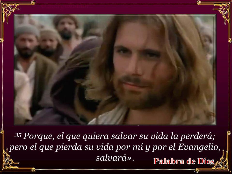 34 Después llamó a la gente y a sus discípulos, y les dijo: – «¡El que quiera seguirme, que renuncie a sí mismo, que cargue con su cruz y me siga.