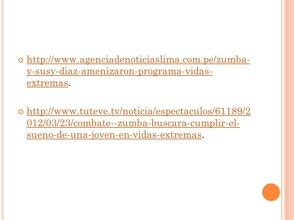http://www.agenciadenoticiaslima.com.pe/zumba- y-susy-diaz-amenizaron-programa-vidas- extremas.