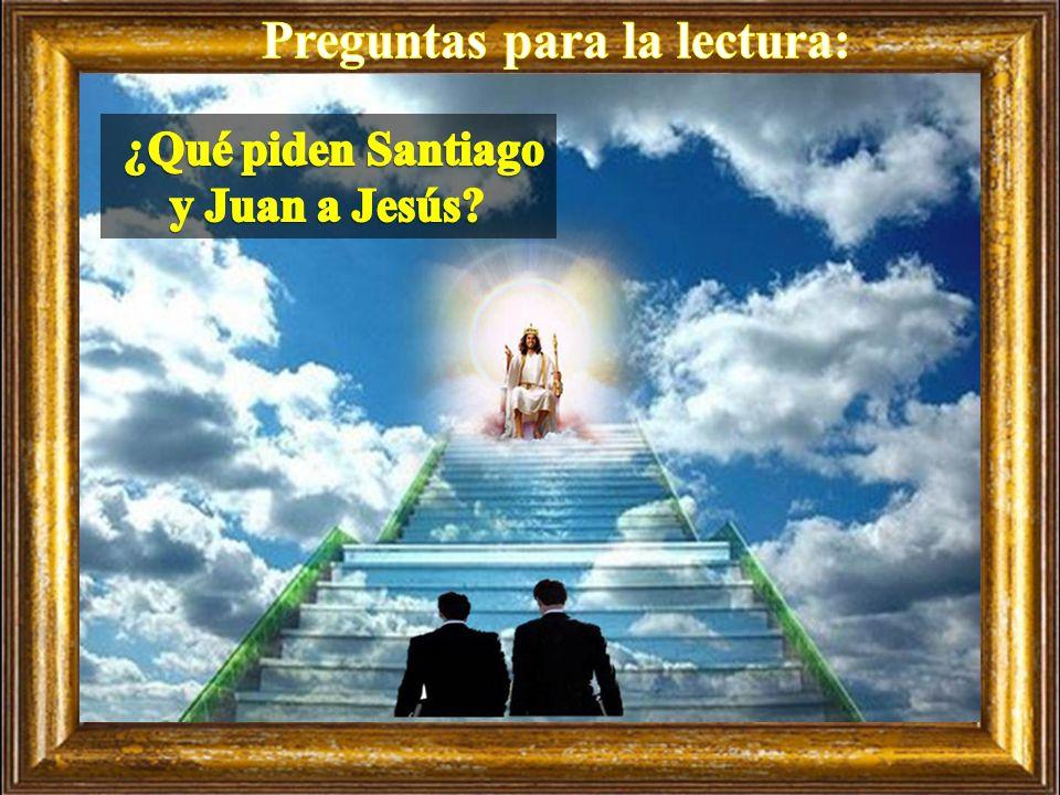Cada un@ puede leer en voz alta el versículo que más le llamó la atención En aquel tiempo, se acercaron a Jesús los hijos de Zebedeo, Santiago y Juan,