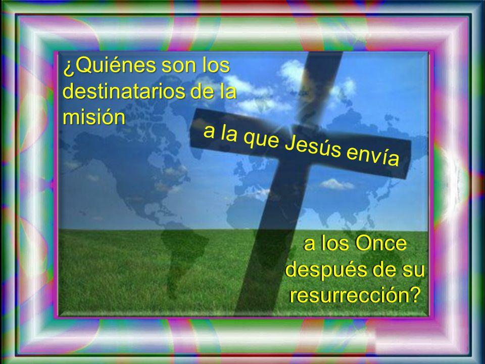Preguntas para la lectura: ¿Dónde convoca Jesús a los Once.