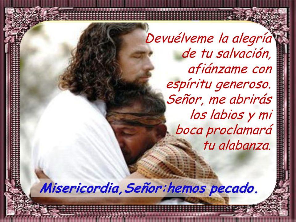 Oh Dios, crea en mí, un corazón puro, renuévame por dentro con espíritu firme; no me arrojes lejos de tu rostro, no me quites tu santo espíritu.